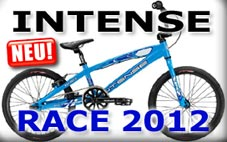 ---->> NEU!!  INTENSE RACE BMX 2012